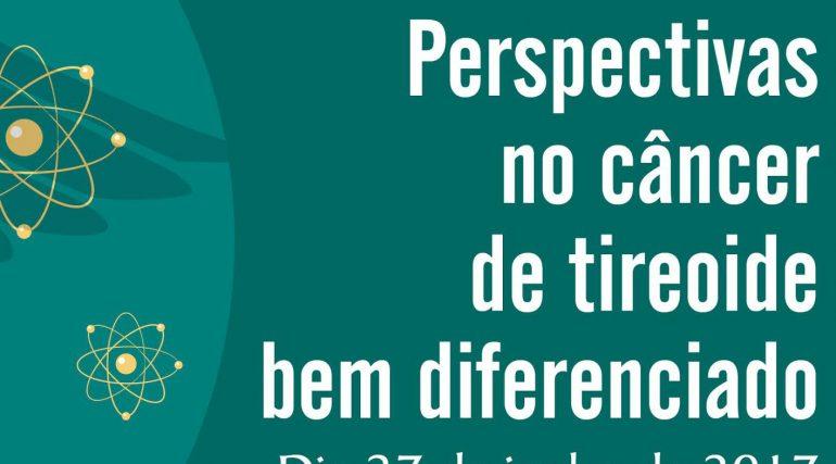 Câncer de tireoide: inscreva-se para o encontro científico no Rio de Janeiro