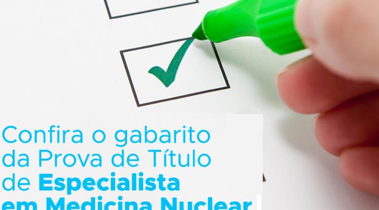 Confira o gabarito da Prova de Título de Especialista em Medicina Nuclear