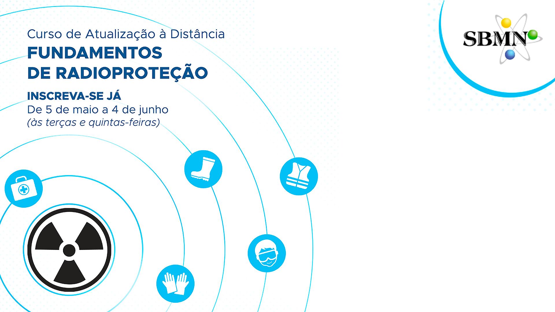CURSO DE ATUALIZAÇÃO À DISTÂNCIA FUNDAMENTOS DE RADIOPROTEÇÃO DA SOCIEDADE BRASILEIRA DE MEDICINA NUCLEAR