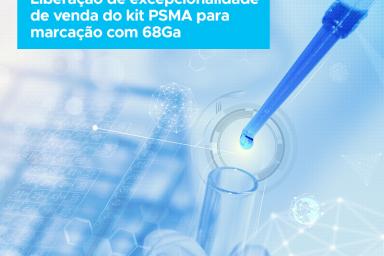 Liberação de excepcionalidade de venda do kit PSMA para marcação com 68Ga